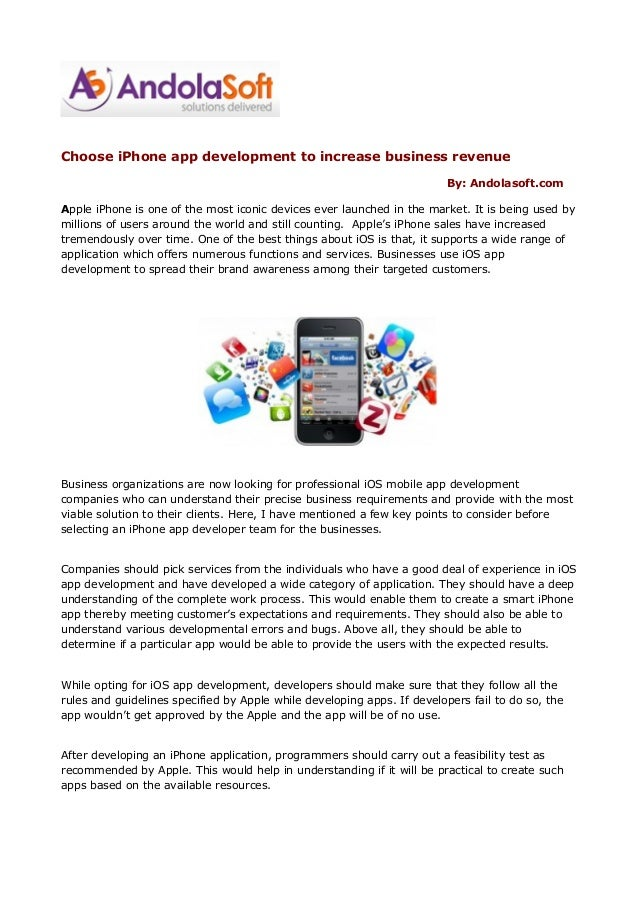 Choose iPhone app development to increase business revenue By: Andolasoft.com Apple iPhone is one of the most iconic devic...