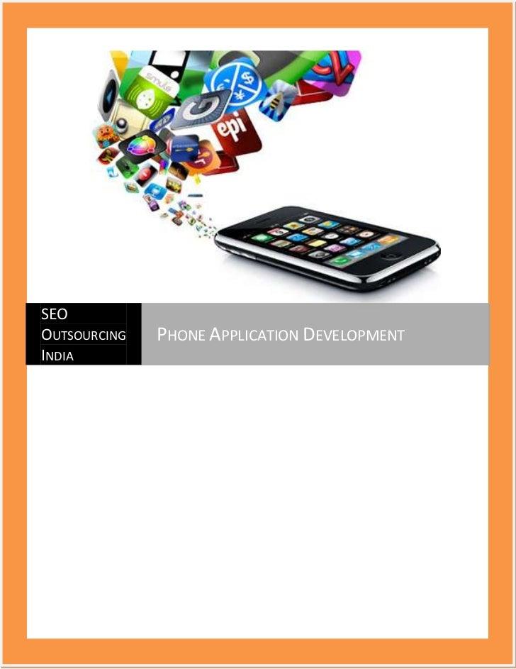 SEOOUTSOURCING   PHONE APPLICATION DEVELOPMENTINDIA