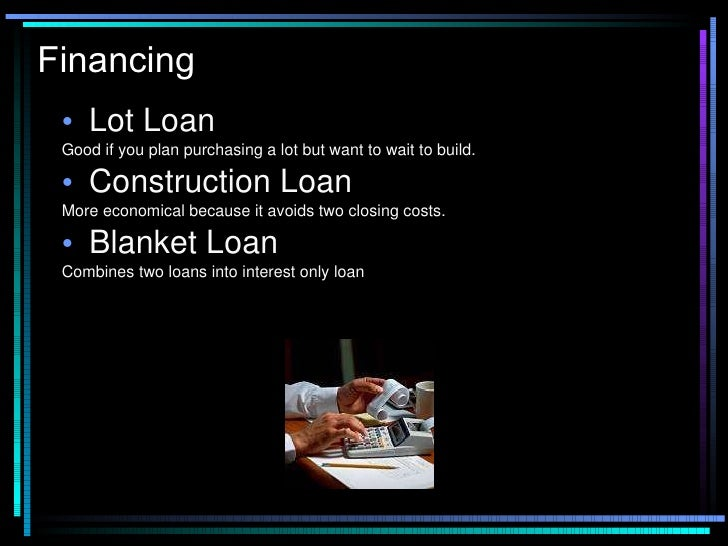 How to choose a lot and select a builder Interest only construction loan