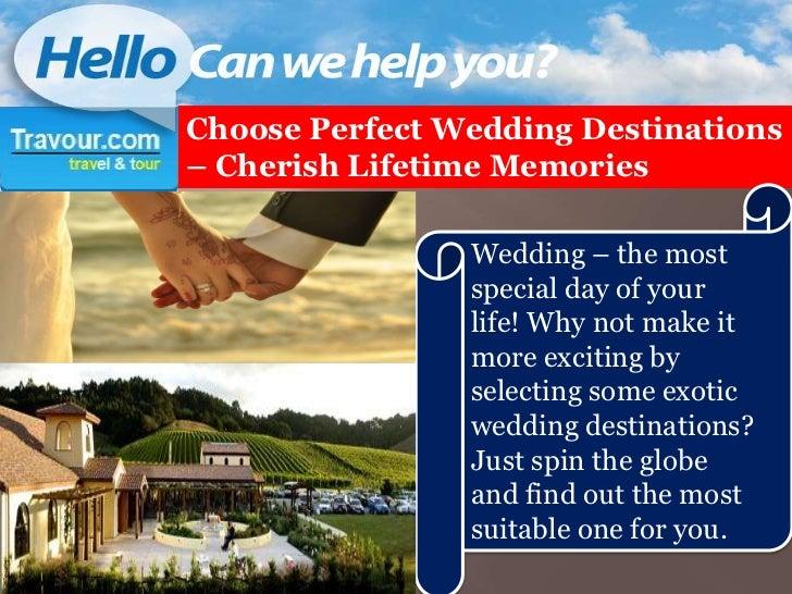 Choose Perfect Wedding Destinations– Cherish Lifetime Memories                Wedding – the most                special da...