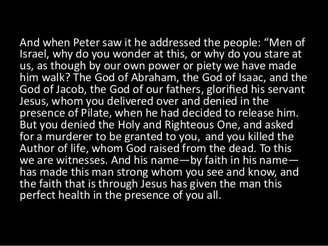 """And when Peter saw it he addressed the people: """"Men of  Israel, why do you wonder at this, or why do ..."""