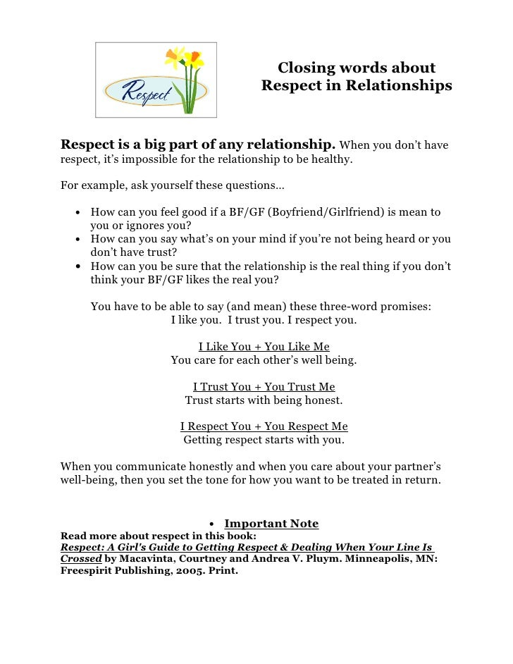 Closing words about                                          Respect in Relationships   Respect is a big part of any relat...