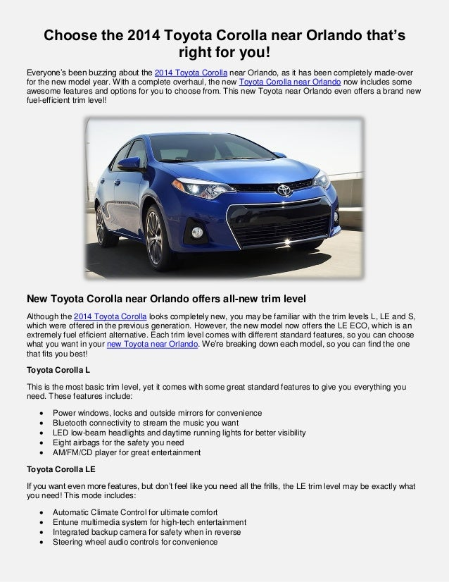 Choose the 2014 Toyota Corolla near Orlando that's right for you! Everyone's been buzzing about the 2014 Toyota Corolla ne...