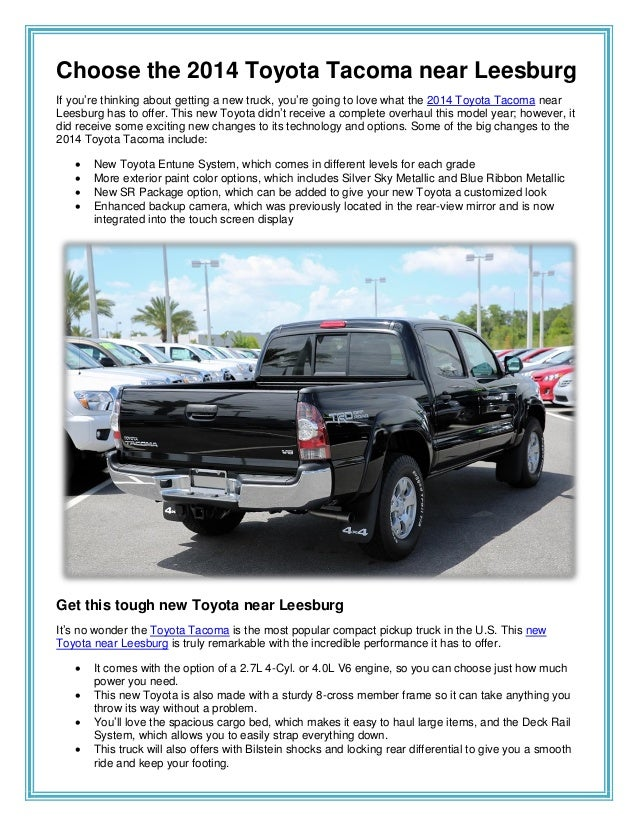 Choose the 2014 Toyota Tacoma near Leesburg If you're thinking about getting a new truck, you're going to love what the 20...