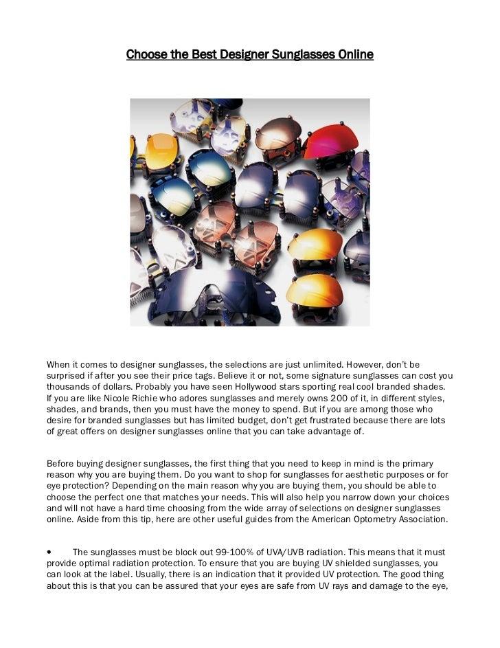 Choose the Best Designer Sunglasses OnlineWhen it comes to designer sunglasses, the selections are just unlimited. However...