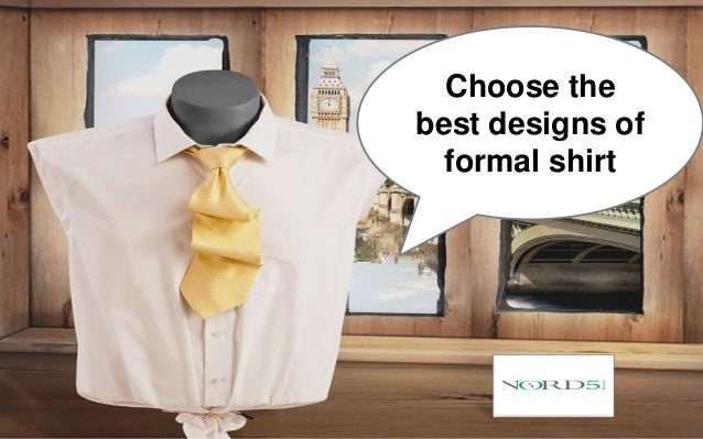 Choose the best designs of formal shirt