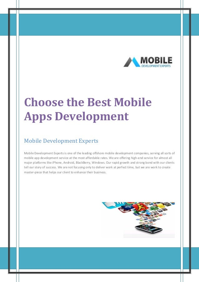 Choose the Best Mobile Apps Development Mobile Development Experts Mobile Development Experts is one of the leading offsho...