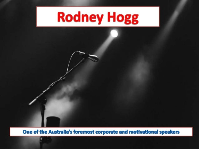 Choose the Best Motivational Speakers in Melbourne - Rodney Hogg
