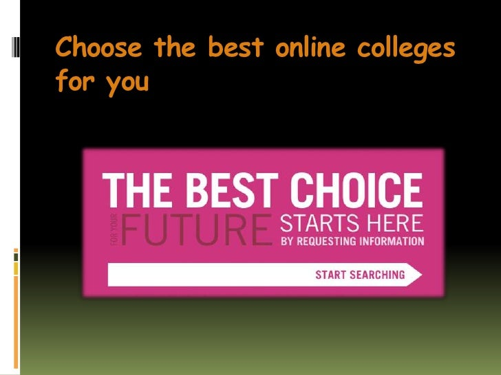 Choose the best online collegesfor you