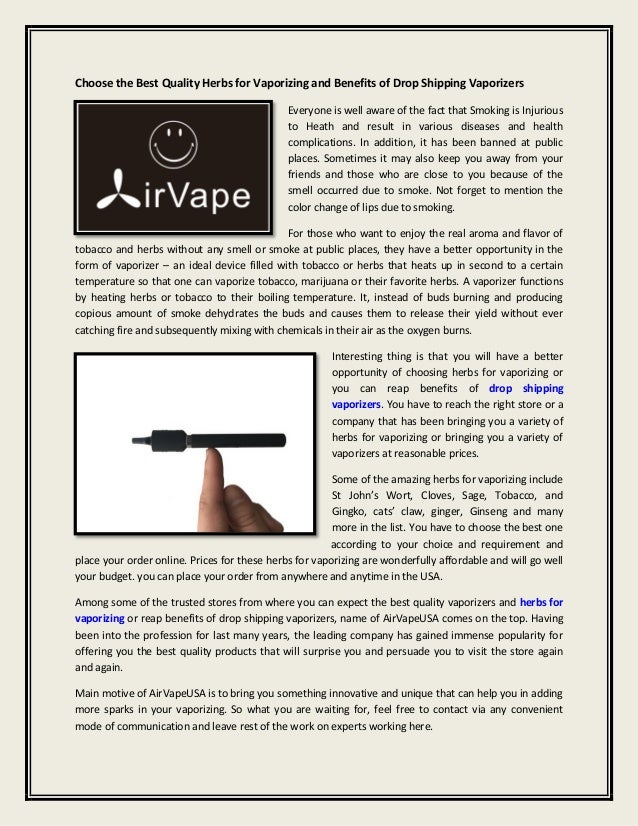 Choose the best quality herbs for vaporizing and benefits of drop shi…