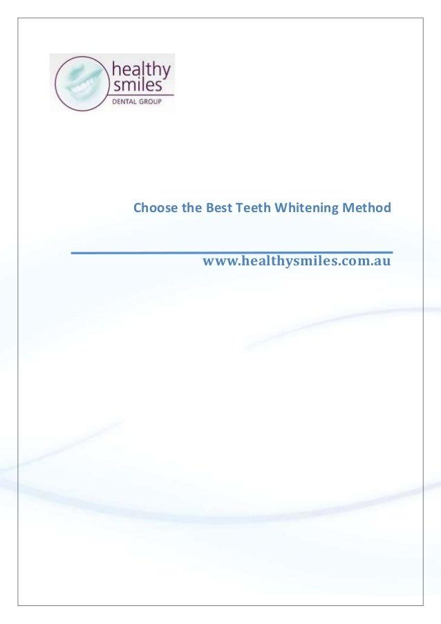 Choose the Best Teeth Whitening Method www.healthysmiles.com.au