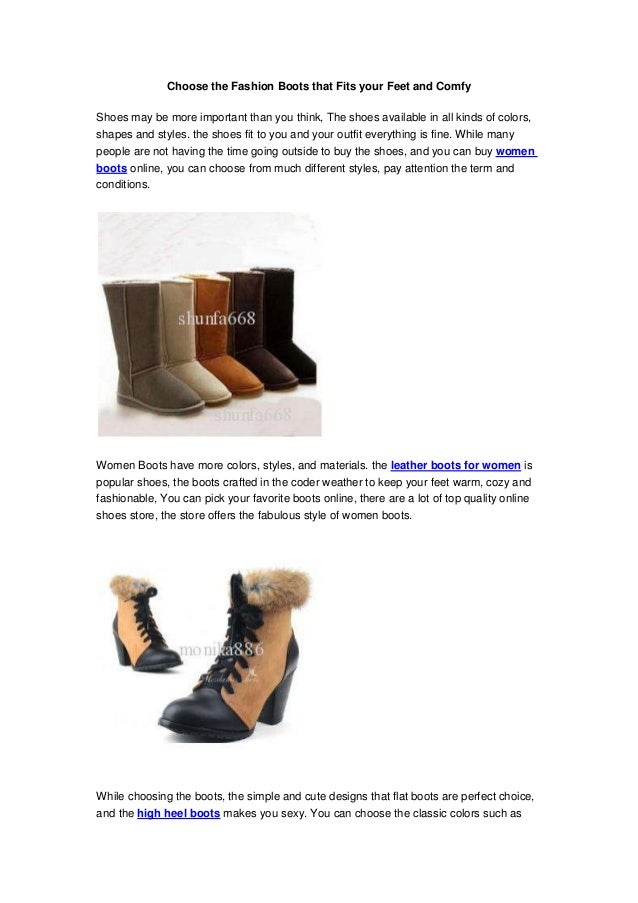 Choose the Fashion Boots that Fits your Feet and ComfyShoes may be more important than you think, The shoes available in a...