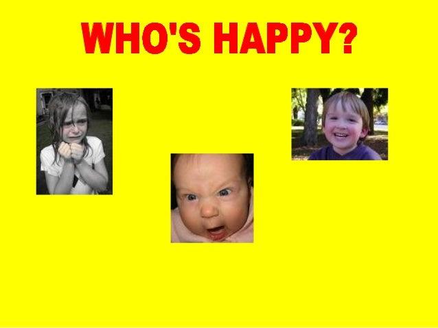 WHO'S HAPPY?