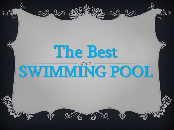 The BestSWIMMING POOL