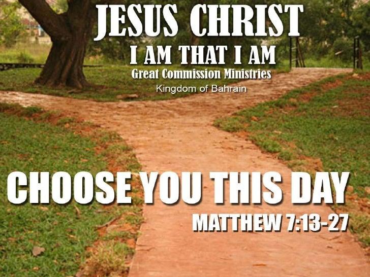 """Mateo 7:13-1413 """"Pumasok kayo sa makipot na pintuan. Sapagkat maluwang ang pintuan at malapad ang daang papunta sa kapaham..."""