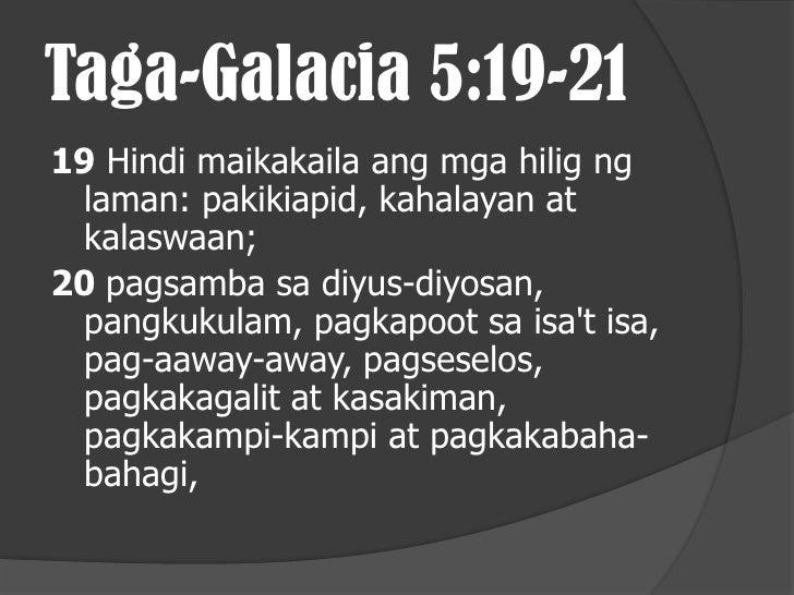 21 pagkainggit, paglalasing, kalayawan, at iba pang katulad nito. Muli ko kayong binabalaan: ang gumagawa ng mga ito ay hi...