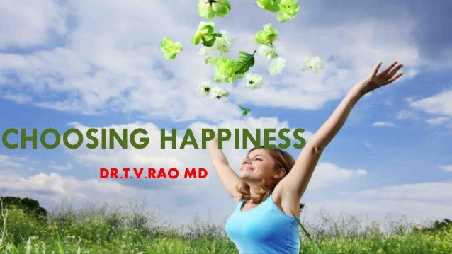 CHOOSING HAPPINESS DR.T.V.RAO MD