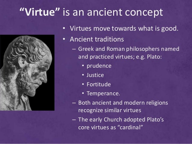 how to live a good life form the four cardinal virtues of life Aristotle's four cardinal virtues and common good  can take ethical action and live a healthy and coherent life the project looks at the history of self-control.