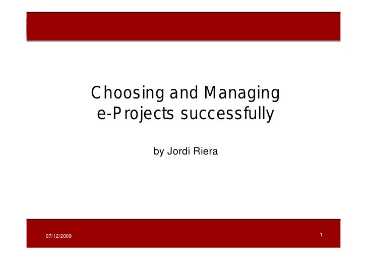 Choosing and Managing e-Projects Sucessfully                    Choosing and Managing                e-Projects successful...