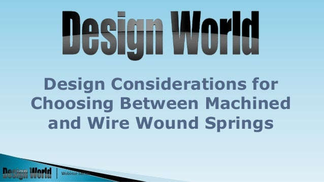 Design Considerations for Choosing Between Machined and Wire Wound Springs