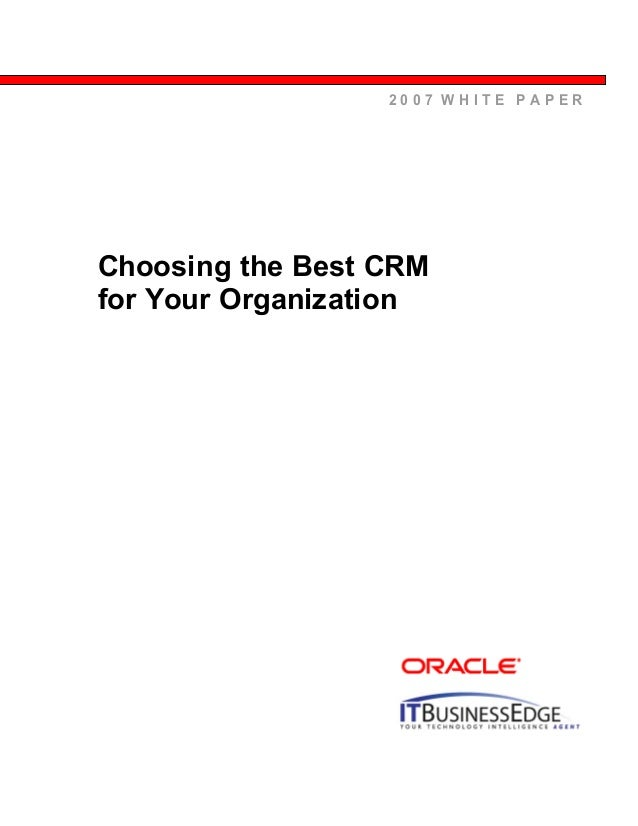 Choosing the Best CRM for Your Organization 2 0 0 7 W H I T E P A P E R