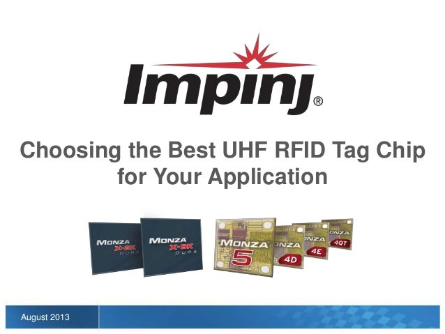 August 2013 Choosing the Best UHF RFID Tag Chip for Your Application