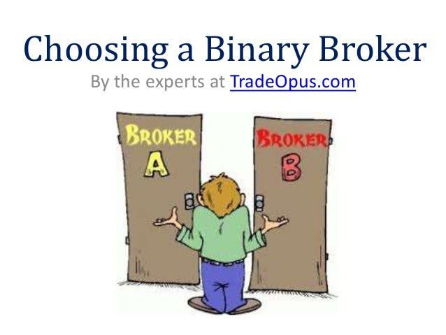 Choosing a binary options broker