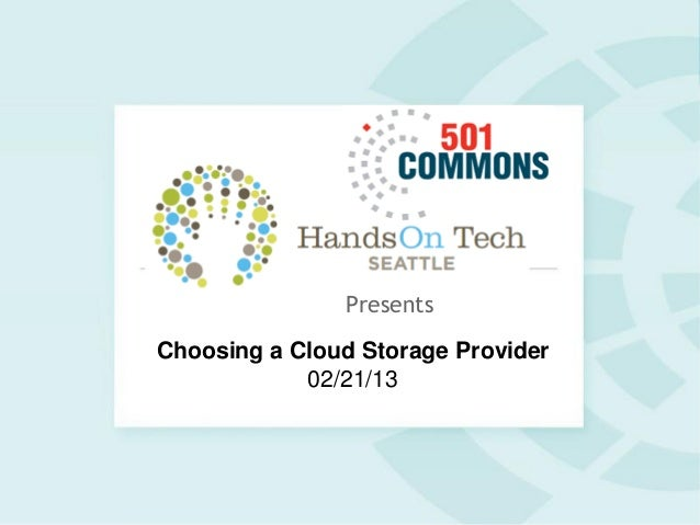 PresentsChoosing a Cloud Storage Provider            02/21/13
