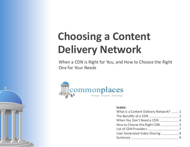 Choosing a ContentDelivery NetworkWhen a CDN is Right for You, and How to Choose the RightOne for Your Needs     commonpla...