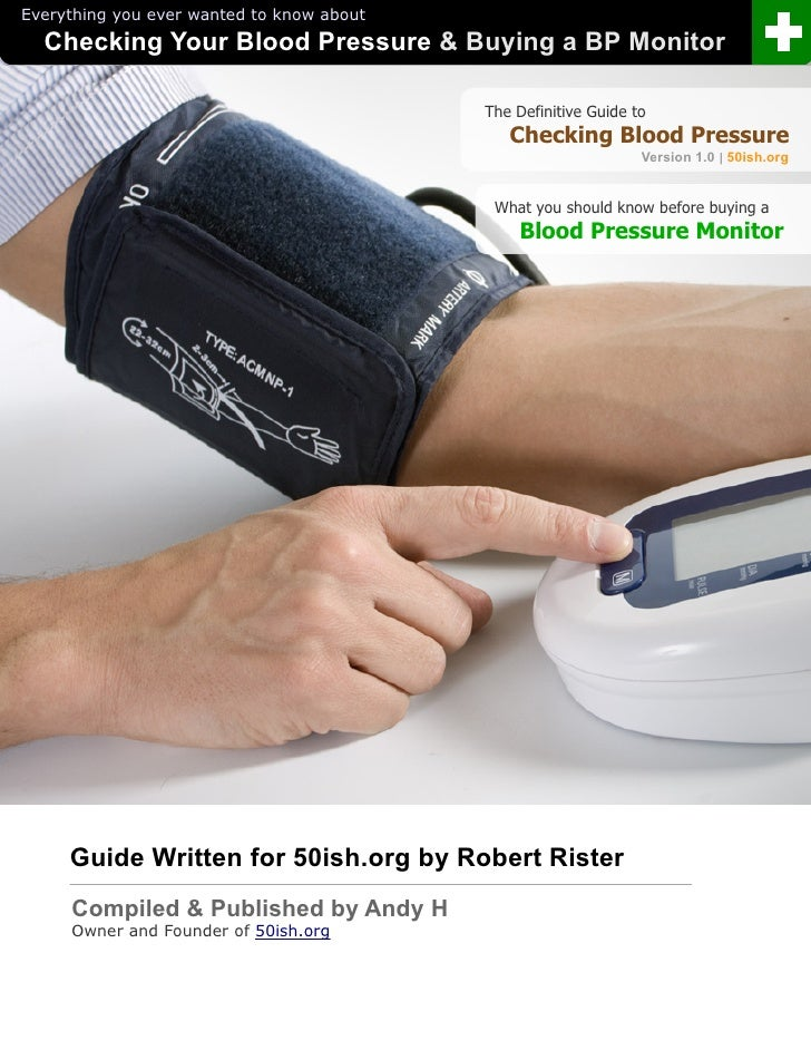 Everything you ever wanted to know about  Checking Your Blood Pressure & Buying a BP Monitor                              ...