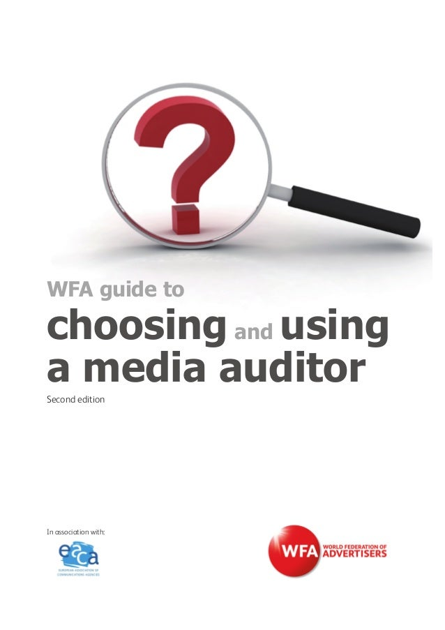WFA guide to  choosing and using a media auditor Second edition  In association with: