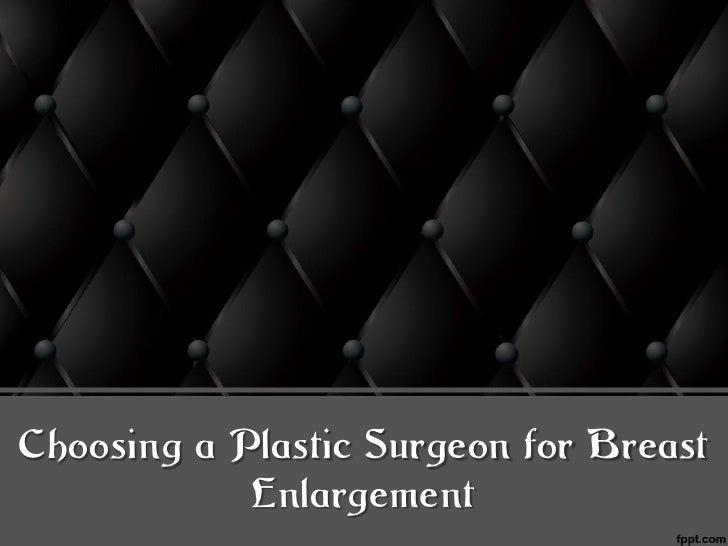 Choosing a Plastic Surgeon for Breast            Enlargement