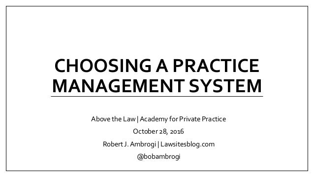 practice management and law Law practice management law practice management starting a practice in new york managing your practice marketing your practice - attorney advertising,.