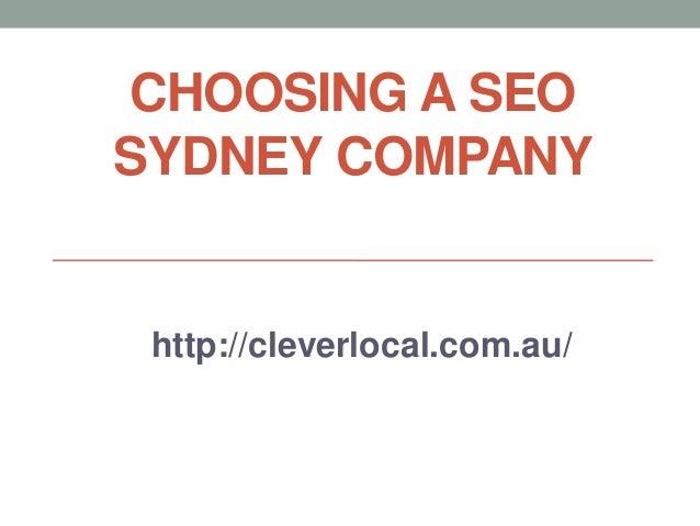 CHOOSING A SEOSYDNEY COMPANY http://cleverlocal.com.au/