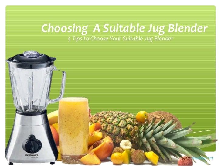 Choosing A Suitable Jug Blender    5 Tips to Choose Your Suitable Jug Blender                                             ...