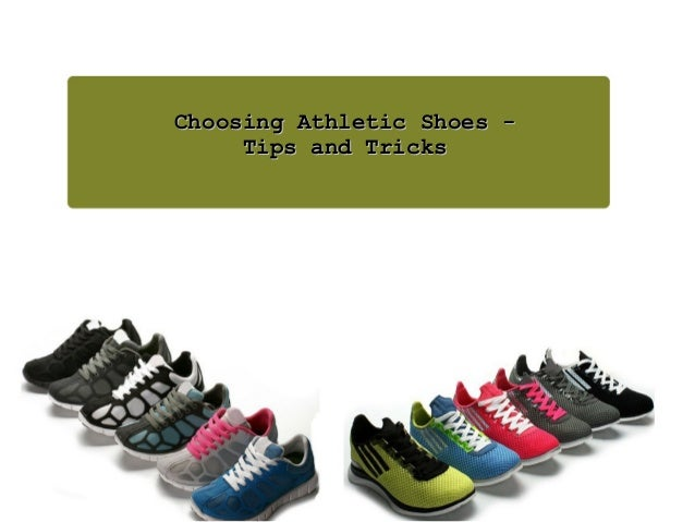 Choosing athletic shoes- tips and tricks