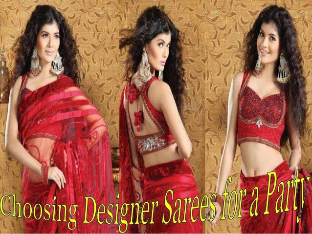 Sarees for party must be light and comfortable  If you are going for a party, you should choose light weight sarees. The a...