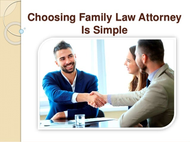 Choosing Family Law Attorney Is Simple