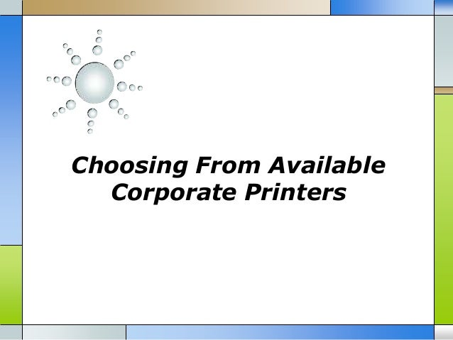 Choosing From Available Corporate Printers