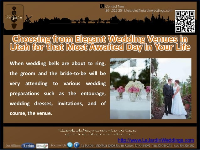 Contact Now :                                          801.326.2511/lejardin@lejardinweddings.comWhen wedding bells are ab...
