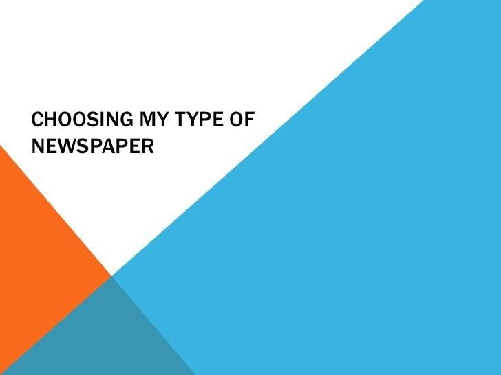 CHOOSING MY TYPE OFNEWSPAPER