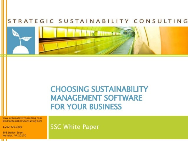 SSC White PaperCHOOSING SUSTAINABILITYMANAGEMENT SOFTWAREFOR YOUR BUSINESS