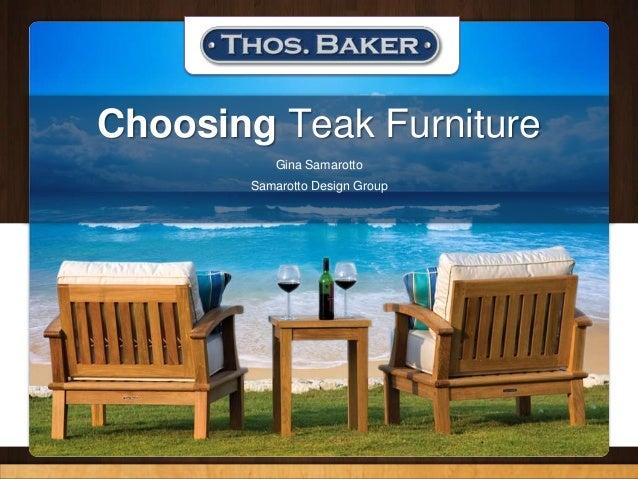 Choosing Teak Furniture Gina Samarotto Samarotto Design Group ...