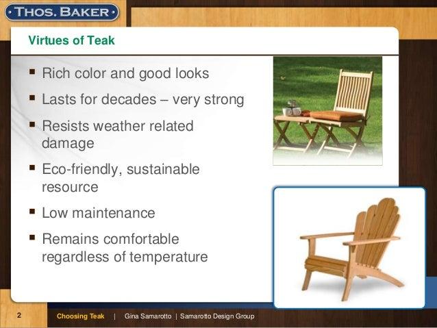 Choosing Teak Furniture Gina Samarotto Samarotto Design Group; 2.