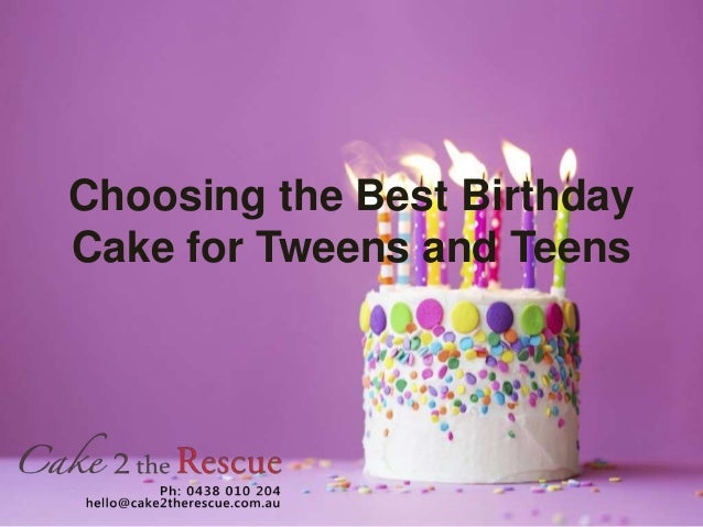 Choosing The Best Birthday Cake For Tweens And Teens 1 638cb1461979029