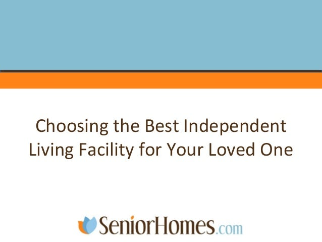 Choosing the Best Independent Living Facility for Your Loved One