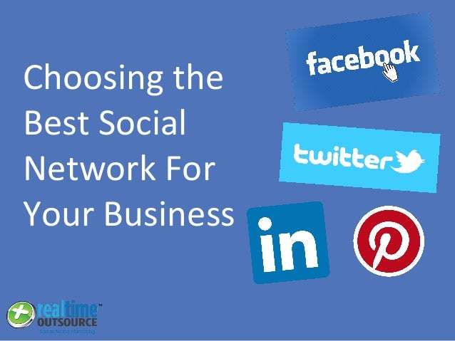 Choosing the Best Social Network For Your Business