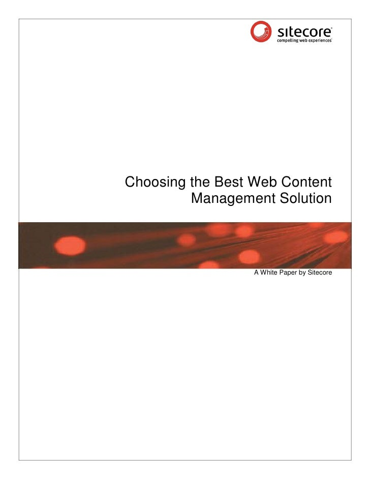 Choosing the Best Web Content          Management Solution                      A White Paper by Sitecore
