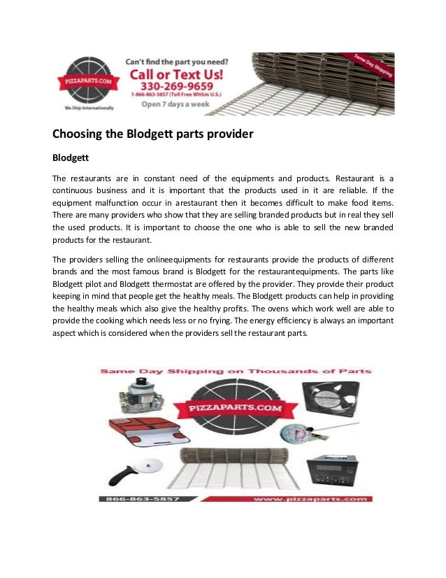 Choosing the Blodgett parts provider Blodgett The restaurants are in constant need of the equipments and products. Restaur...