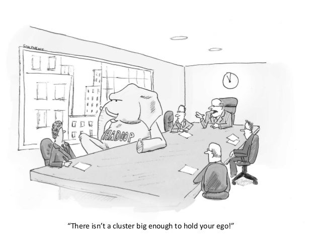 """""""There isn't a cluster big enough to hold your ego!"""""""